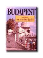 Klaudy Kinga - Boedapest / Een reis door de tijd (Tört.séta Bp-en -holland)