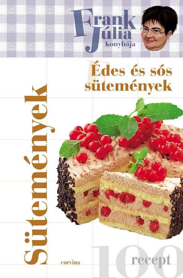 Frank Júlia - Édes és sós sütemények