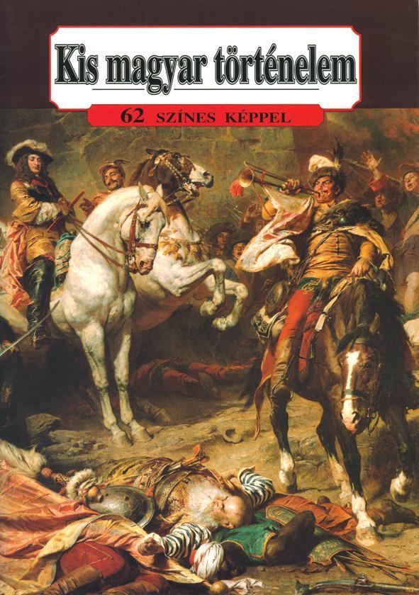 Lázár István - Kis magyar történelem (62 színes képpel)