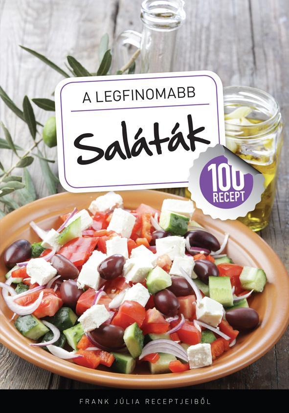 Frank Júlia - A legfinomabb saláták