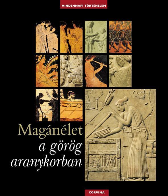 Royer-Salles-Trassard - Magánélet a görög aranykorban