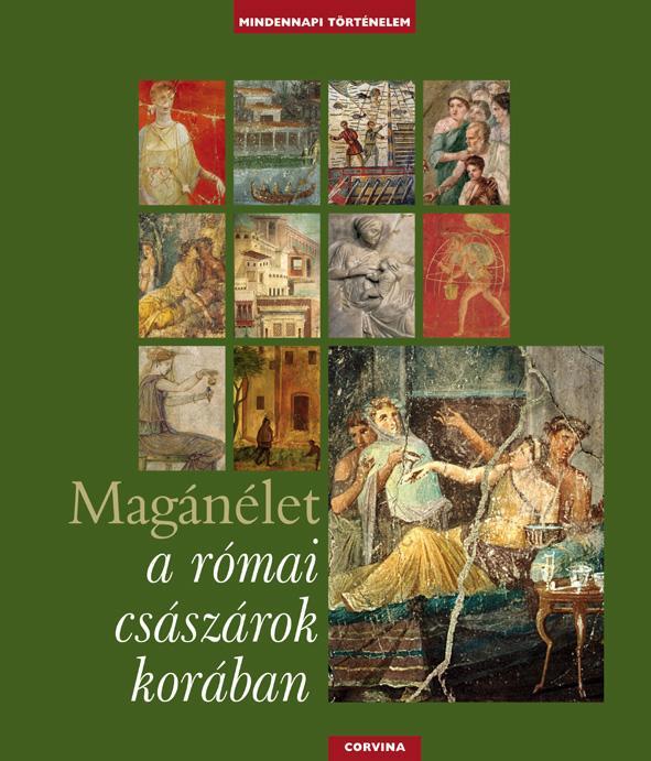 Catherine Salles - Magánélet a római császárok korában