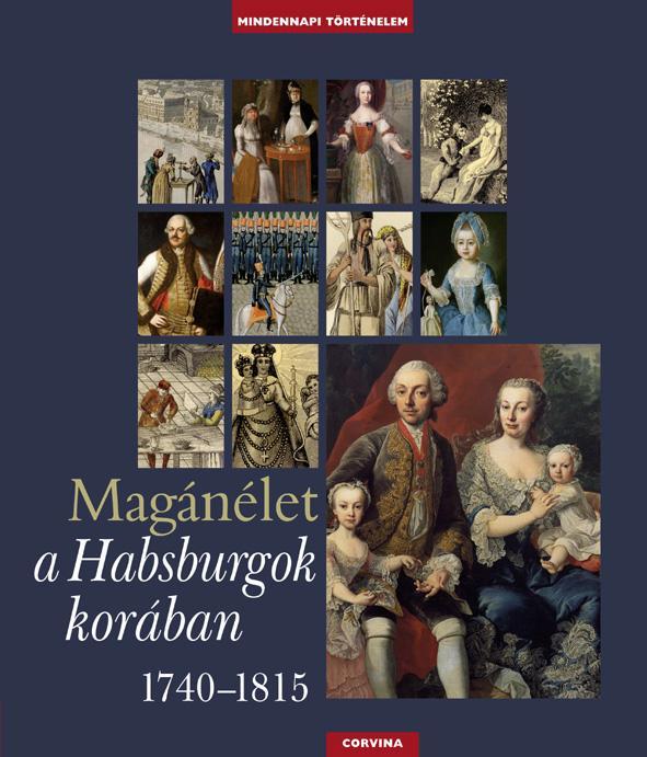 Krász Lilla - Magánélet a Habsburgok korában