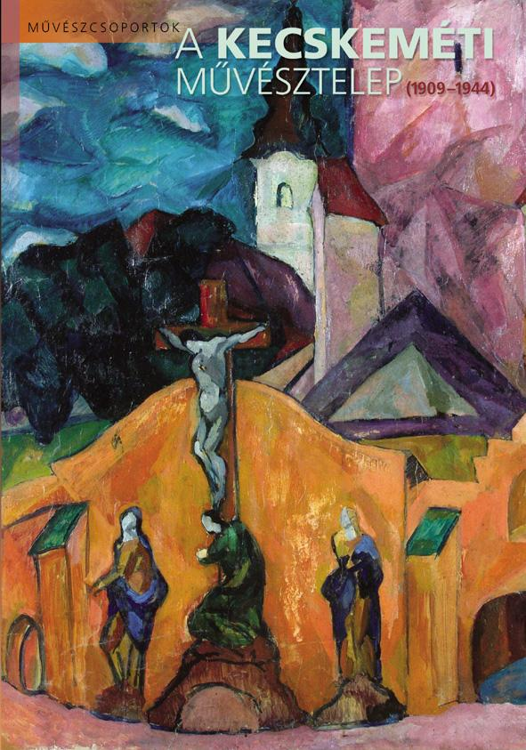 Sümegi György - A Kecskeméti Művésztelep (1909-1944)