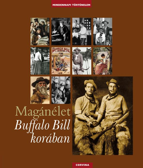 többen - Magánélet Buffalo Bill korában