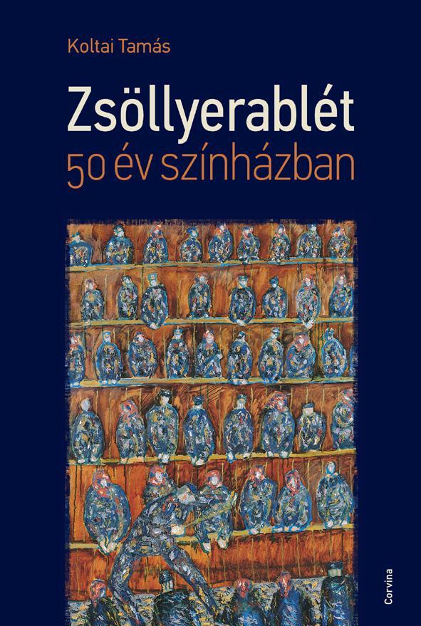 Koltai Tamás - Zsöllyerablét - 50 év színházban