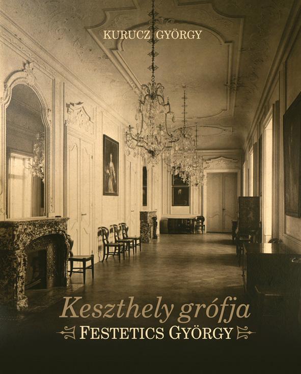 Kurucz György - Keszthely grófja - Festetics György