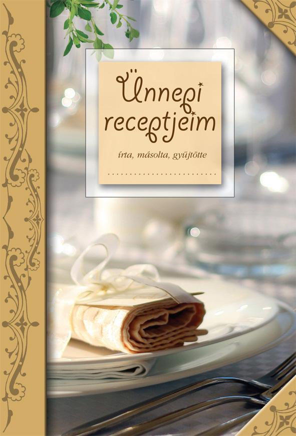 - - Ünnepi receptjeim