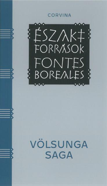 - - Völsunga saga - A Völsungok története. Egy 13. századi, izlandi pergamenkódexbe leírt hőstörténet