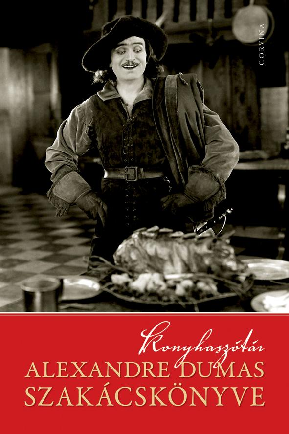 Alexandre Dumas - Konyhaszótár - Alexandre Dumas szakácskönyve