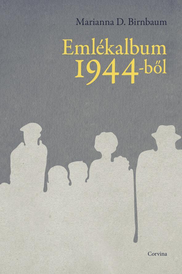 Birnbaum, D. Marianna - Emlékalbum 1944-ből
