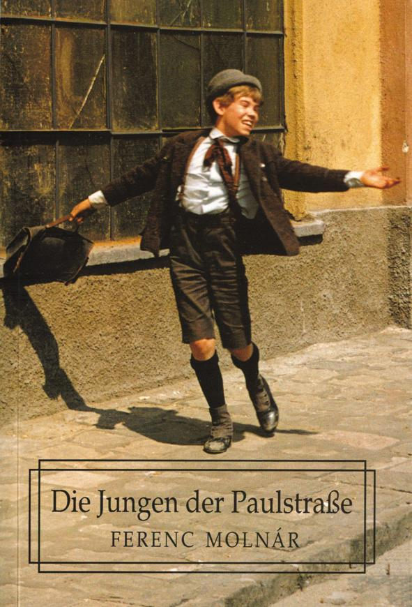 Molnár Ferenc - Die Jungen der Paulstraße (A Pál utcai fiúk - német nyelven)