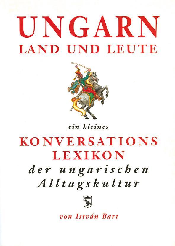 Bart István - Ungarn Land und Leute - Magyar-német kulturális szótár (3. kiadás)