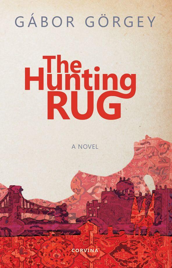Görgey Gábor - The Hunting Rug - Vadászszőnyeg (angol)