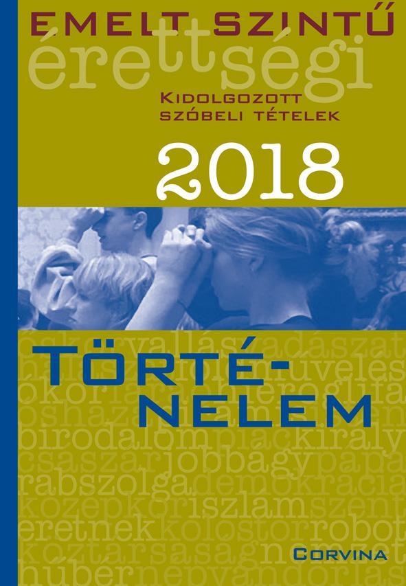 - Emelt szintű érettségi - Történelem 2018