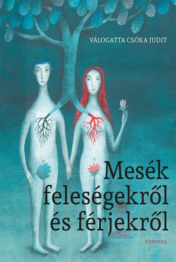 Csóka Judit (szerk.) - Mesék feleségekről és férjekről