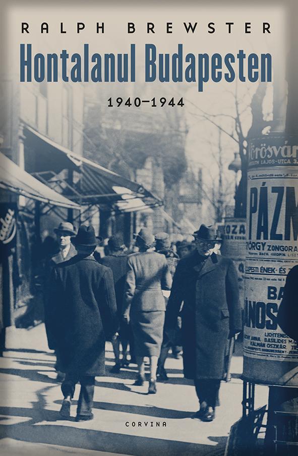 Brewster Ralph - Hontalanul Budapesten 1940-1944