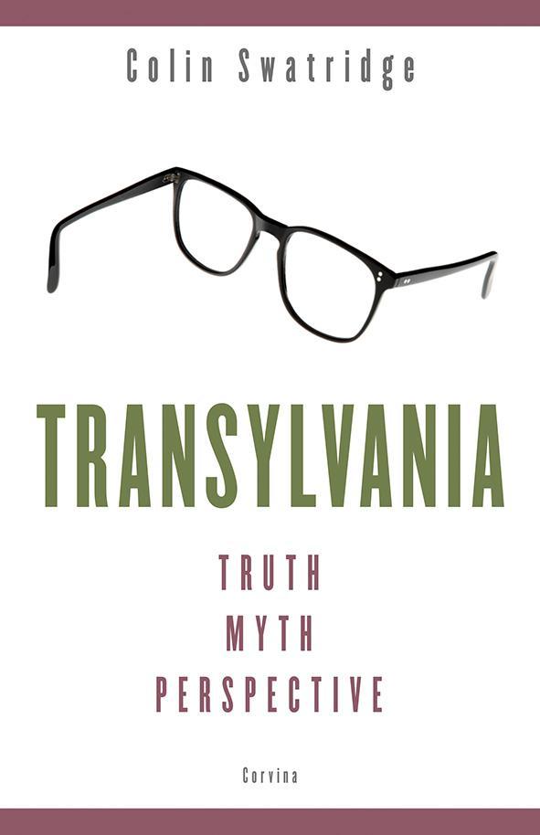 Colin Swatridge - Transylvania - Truth, Myth, Perspective