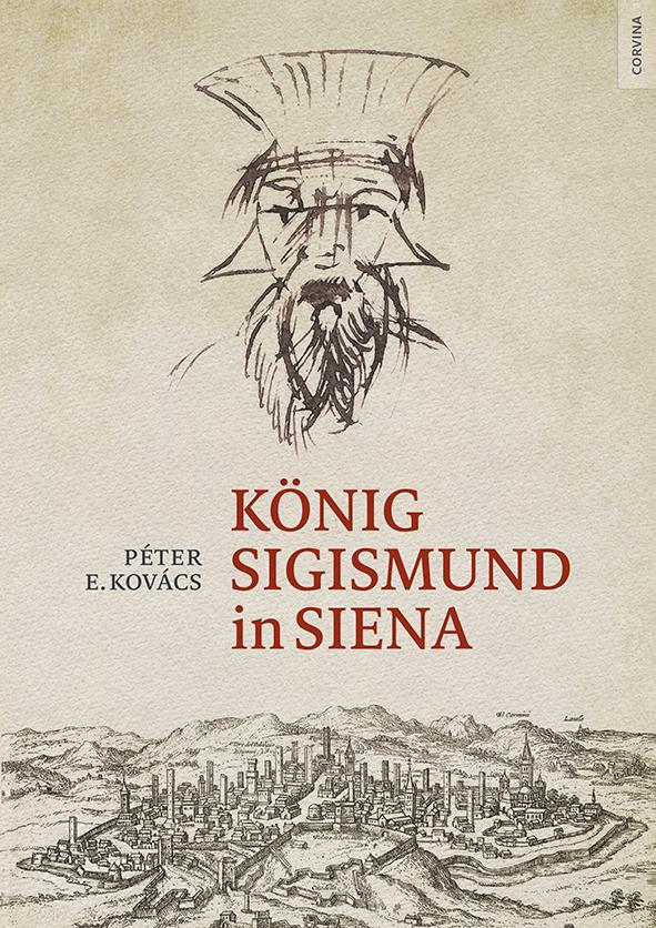 E. Kovács Péter - König Sigismund in Siena