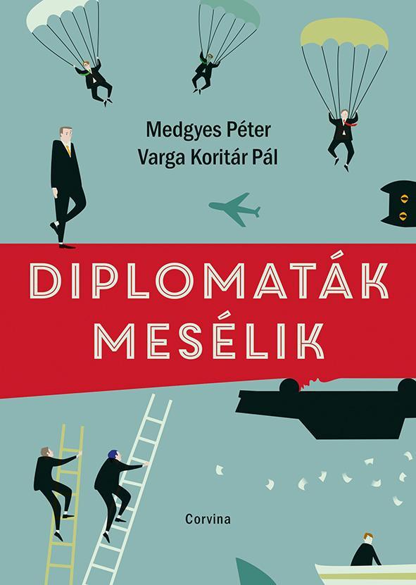- - Diplomaták mesélik - ÜKH 2019