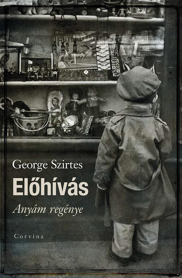 Szirtes George - Előhívás - Anyám regénye - ÜKH 2019