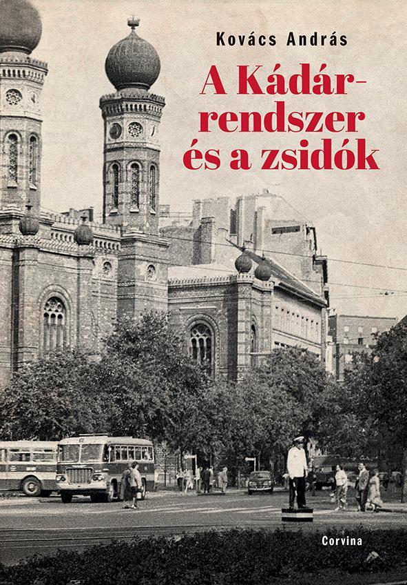 Kovács András - A Kádár-rendszer és a zsidók