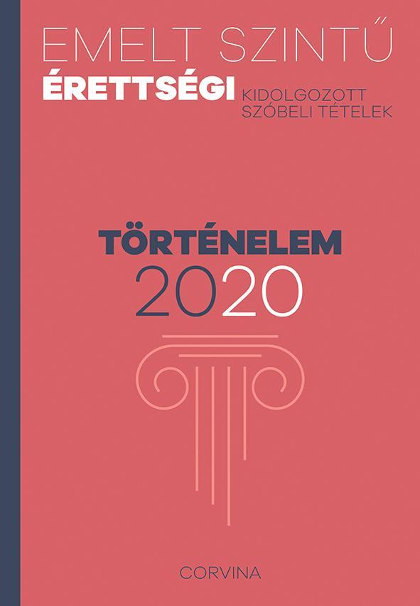 - - Emelt szintű érettségi - történelem - 2020