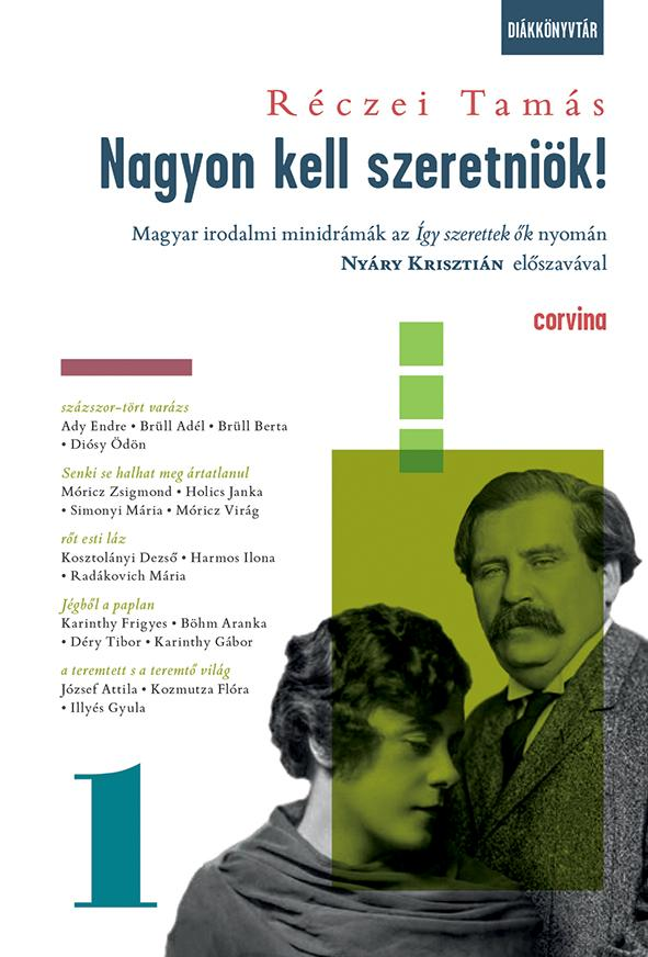 Réczei Tamás - Nagyon kell szeretniök! - Magyar irodalmi minidrámák az Így szerettek ők nyomán 1.