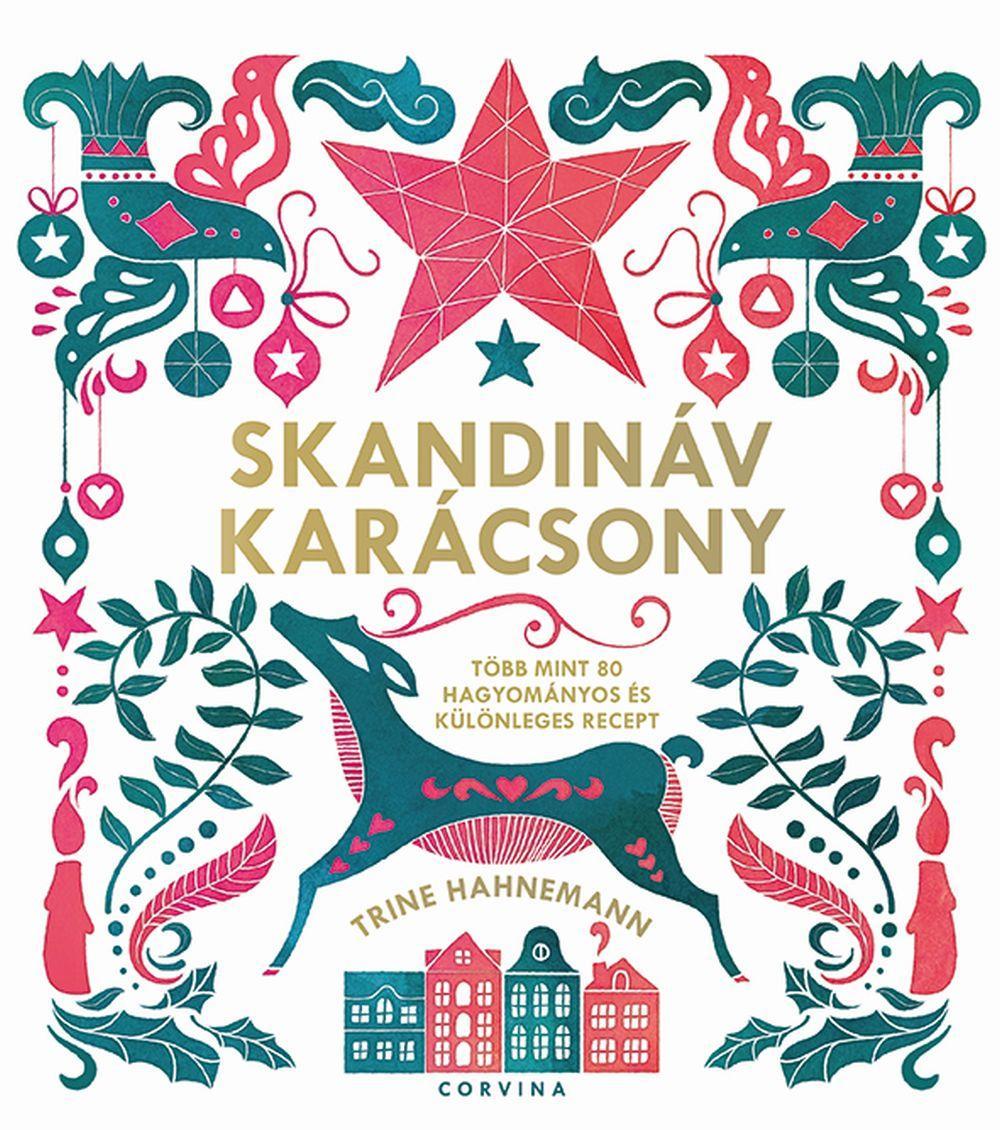 Trine Hahnemann - Skandináv karácsony - több mint 80 ünnepi recept