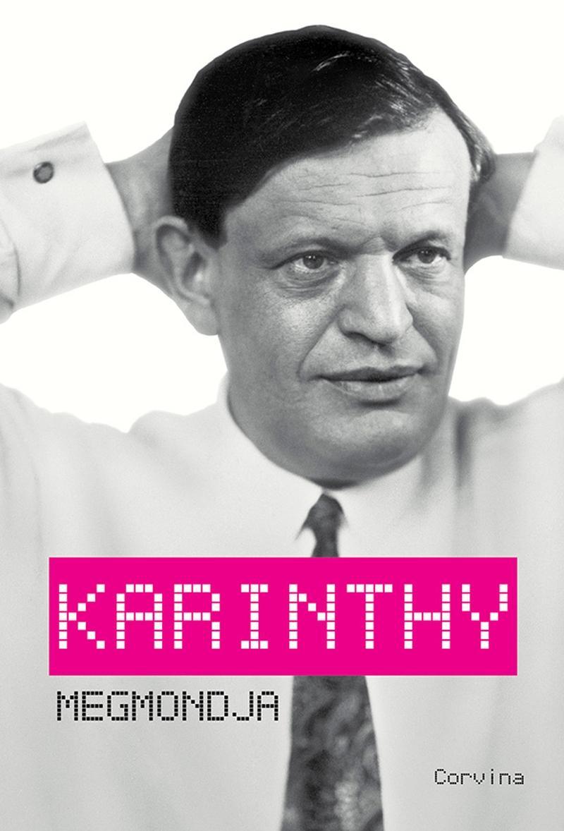 Király Levente (szerk.) - Karinthy megmondja