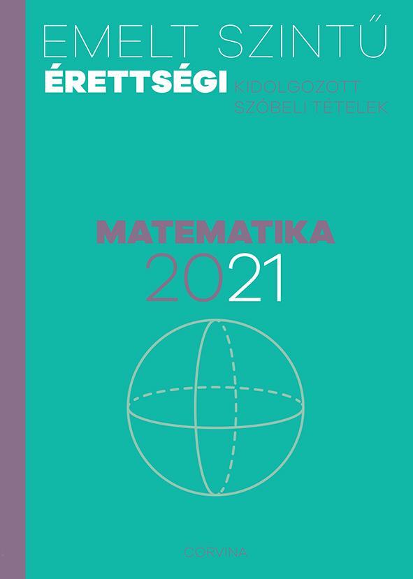 - - Emelt szintű érettségi - matematika - 2021