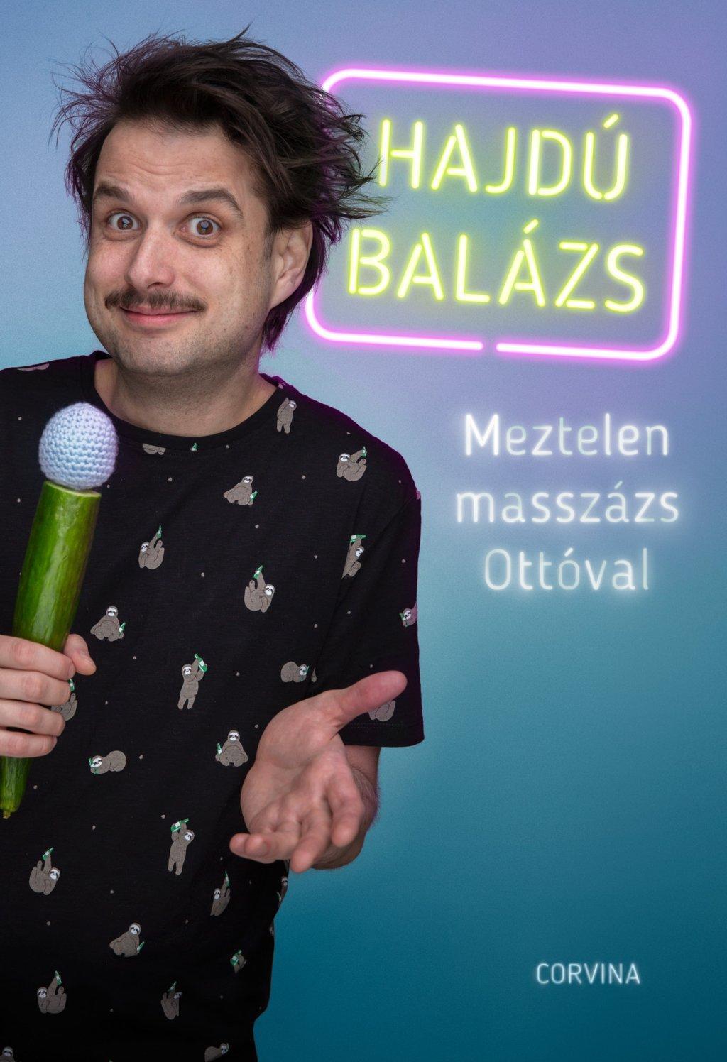 Hajdú Balázs - Meztelen masszázs Ottóval