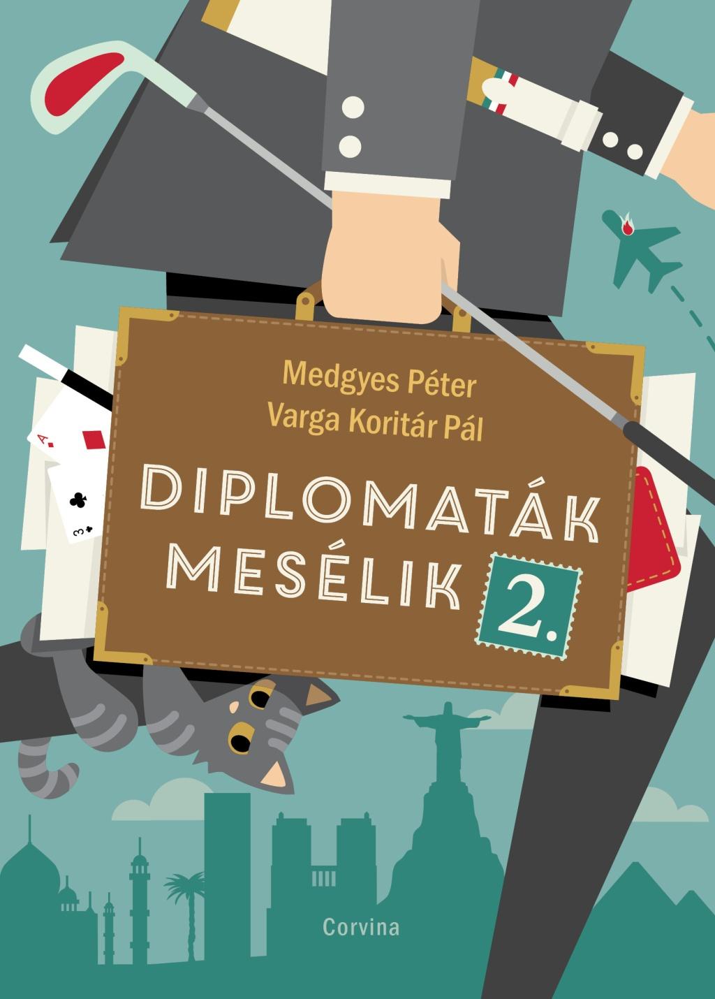 Medgyes Péter-Varga Koritár Pál - Diplomaták mesélik 2.