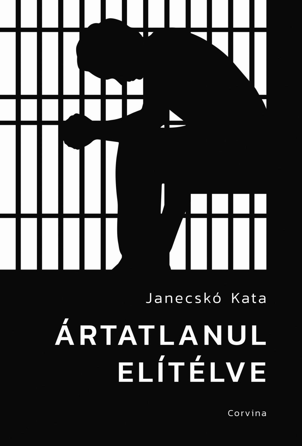 Janecskó Kata - Ártatlanul elítélve