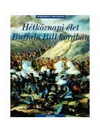 Philippe Jacquin - Hétköznapi élet  Buffalo Bill korában