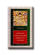 Ibn Fadlán - Beszámoló a volgai bolgárok földjén tett utazásról