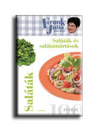 Frank Júlia - Frank Júlia konyhája - Saláták és salátamártások