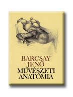 Barcsay Jenő - Művészeti  anatómia (magyar)